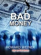 Bad Money - Hair On Fire, #1 ebook by Howard Weiner
