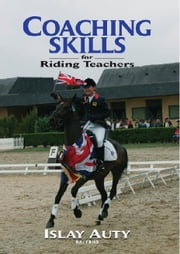 COACHING SKILLS FOR RIDING TEACHERS ebook by Islay Auty