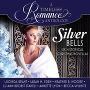 Silver Bells Collection - Six Historical Christmas Novellas audiobook by Lucinda Brant, Sarah M. Eden, Annette Lyon,...
