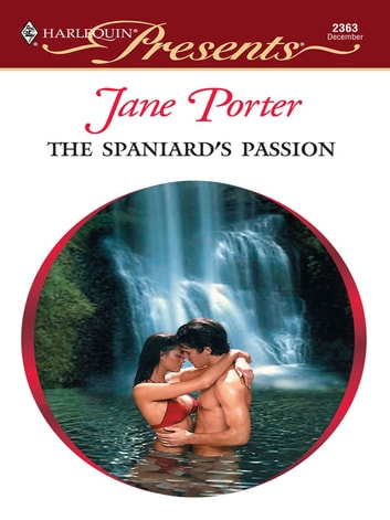 The Spaniard's Passion ebook by Jane Porter