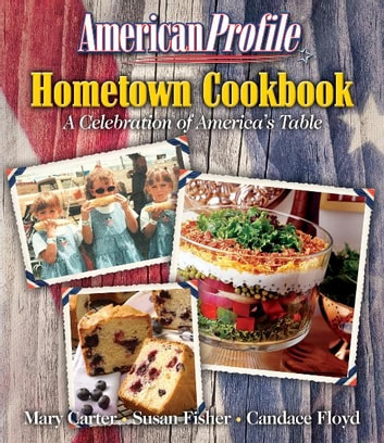 American Profile Hometown Cookbook - A Celebration of America's Table eBook by Thomas Nelson
