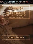 Deep Impact ebook by Lord Koga