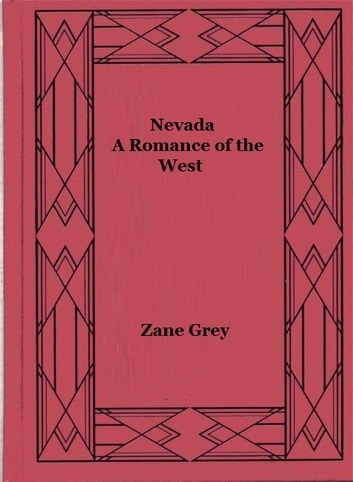 Nevada--A Romance of the West ebook by Zane Grey