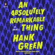 An Absolutely Remarkable Thing - A Novel audiobook by Hank Green