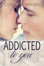 Addicted to You ebook by Colina Brennan
