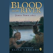 Blood on the River - James Town, 1607 audiobook by Elisa Carbone