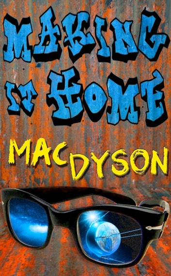 Making It Home ebook by Mac Dyson