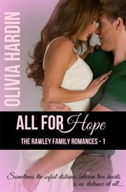 All for Hope - The Rawley Family Romances, #1 ebook by Olivia Hardin