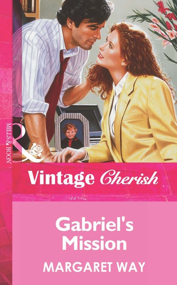 Gabriel's Mission (Mills & Boon Vintage Cherish) ebook by Margaret Way