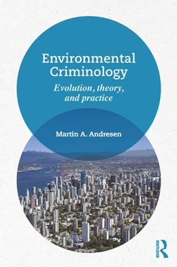 Environmental criminology ebook by martin a andresen environmental criminology evolution theory and practice ebook by martin a andresen fandeluxe Image collections