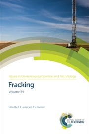 Fracking ebook by R E Hester,Peter Hardy,R M Harrison,Wallace Tyner,John Broderick,Robert Ward,Hywel Thomas,Alan Randall,Shu Jiang,Nick Grealy,Tony Bosworth