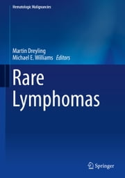Rare Lymphomas ebook by Martin Dreyling,Michael E. Williams