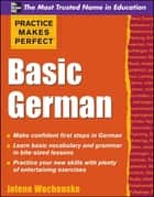 Practice Makes Perfect Basic German eBook by Jolene Wochenske