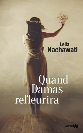 Quand Damas refleurira ebook by Leila NACHAWATI