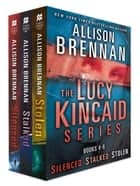 The Lucy Kincaid Series, Books 4-6 - Silenced, Stalked, Stolen ebook by Allison Brennan