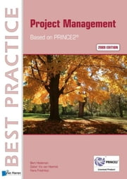Project Management - based on PRINCE2 ebook by Hans Fredriksz,Bert Hedeman,Gabor Vis van Heemst,Steve Newton