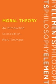 Moral Theory - An Introduction ebook by Mark Timmons