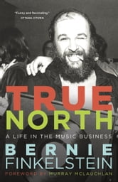 True North ebook by Bernie Finkelstein