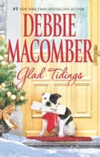 Glad Tidings - There's Something About Christmas\Here Comes Trouble ebook by Debbie Macomber