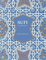 Sufi: A Commentary ebook by Sharon Marcus