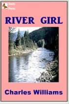 River Girl ebook by Charles Williams