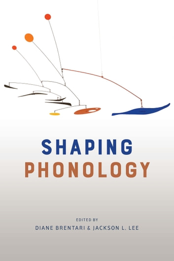 Shaping Phonology ebook by