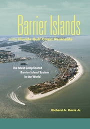Barrier Islands of the Florida Gulf Coast Peninsula ebook by Dr. Richard A. Davis Jr.