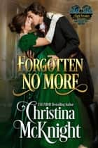 Forgotten No More ebook by Christina McKnight
