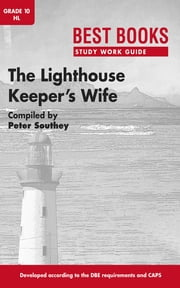 Best Books Study Work Guide: The Lighthouse Keeper's Wife Gr 10 HL ebook by Peter Southey