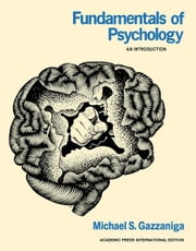 Fundamentals of Psychology: An Introduction ebook by Gazzaniga, Michael S.