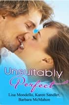 Unsuitably Perfect - Opposites Attract E-bok by Lisa Mondello, Karen Sandler, Barbara McMahon