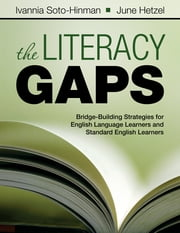 The Literacy Gaps - Bridge-Building Strategies for English Language Learners and Standard English Learners ebook by