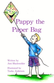 Pappy the Paper Bag ebook by Ami Blackwelder