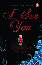 I See You - Karma will find you ebook by Karishma Attari