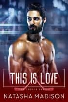 This is Love ebook by Natasha Madison