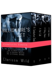 The Billionaire's Bet - Boxed Set (BDSM Erotic Romance) ebook by Clarissa Wild