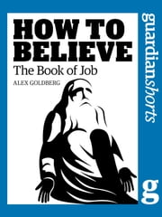 The Book of Job - How to Believe ebook by Alexander Goldberg