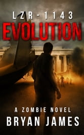 LZR-1143: Evolution (Book Two of the LZR-1143 Series) ebook by Bryan James