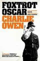 Foxtrot Oscar ebook by Charlie Owen