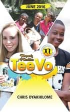 Rhapsody of Realities TeeVo JUNE 2016 Edition ebook by Pastor Chris Oyakhilome PhD