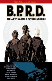 B.P.R.D. Volume 1: Hollow Earth and Other Stories ebook by Mike Mignola
