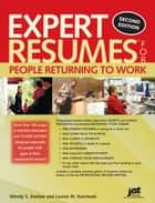 Expert Resumes for People Returning to Work ebook by Kursmark,Enelow