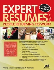 Expert Resumes for People Returning to Work ebook by Wendy Enelow,Louise Kursmark
