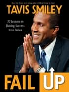 Fail Up ebook by Tavis Smiley