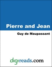 Pierre and Jean ebook by Maupassant, Guy de