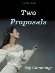 Two Proposals ebook by Ray Cummings