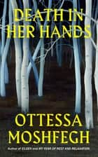 Death in Her Hands ebook by Ottessa Moshfegh