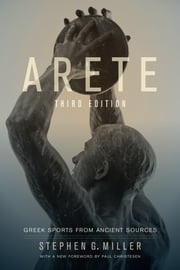 Arete - Greek Sports from Ancient Sources ebook by Stephen G. Miller