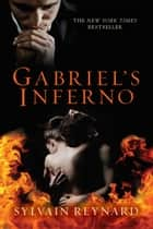 Gabriel's Inferno ebook by Sylvain Reynard
