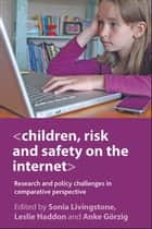 Children, risk and safety on the internet ebook by Sonia Livingstone,Leslie Haddon